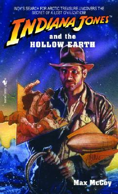 Indiana Jones and the Hollow Earth By McCoy, Max