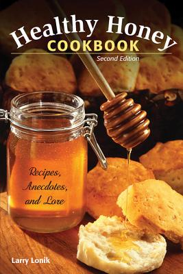 Healthy Honey Cookbook By Lonik, Larry